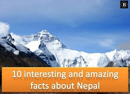 Top 10 amazing and interesting facts about Nepal.